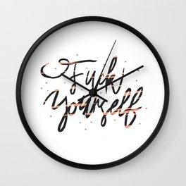 Fuck Yourself Wall Clock