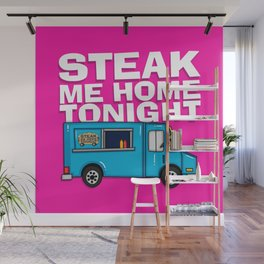 Steak Me Home Tonight (HE104) Wall Mural