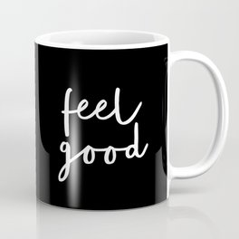 Feel Good black and white contemporary minimalism typography design home wall decor bedroom Coffee Mug