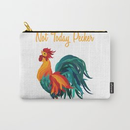 not today pecker Carry-All Pouch