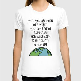 When you are Born T-shirt