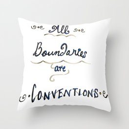 All Boundaries are Conventions Throw Pillow