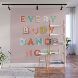 EVERYBODY DANCE NOW - bright typography Wall Mural