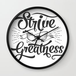 Motivational: Strive for Greatness! Wall Clock