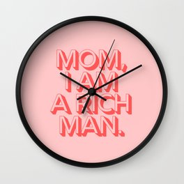 Mom I Am A Rich Man Wall Clock