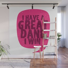 Great Danes -  I Have A Great Dane Wall Mural