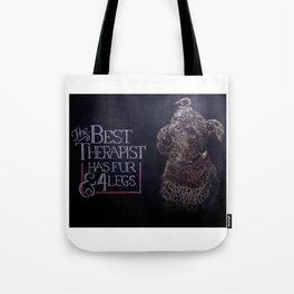 Best Therapy has fur & 4 legs Tote Bag