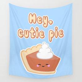 Hey, Cutie Pie Wall Tapestry