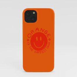 Orange is the Happiest Color iPhone Case