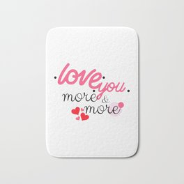 Valentine Love You More And More Bath Mat