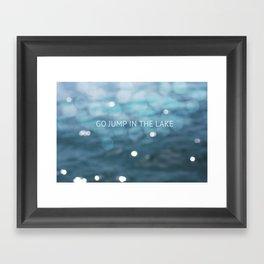 Go Jump In The Lake Framed Art Print