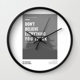 Don't Believe Everything You Think | You are Loved Wall Clock