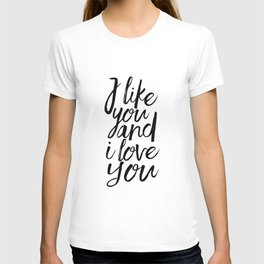 I Like You And I Love You,Love Sign,Love Quote,Gift For Her,Valentines Day, Typography Poster T-shirt