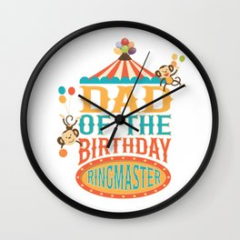 Dad Of The Birthday Ringmaster Kids Circus Party B-day graphic Wall Clock