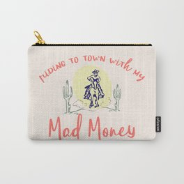 Riding To Town With My Mad Money Carry-All Pouch