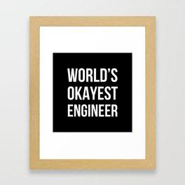 World's Okayest Engineer (Black) Framed Art Print