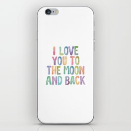I Love You To The Moon and Back Watercolor Rainbow Design Inspirational Quote Typography Wall Decor iPhone Skin