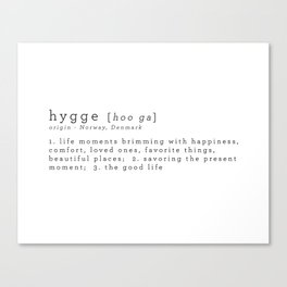 THE MEANING OF HYGGE Canvas Print