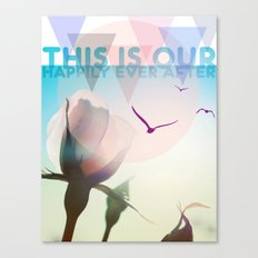 THIS IS OUR HAPPILY EVER AFTER Canvas Print