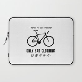 There's No Bad Weather, Only Bad Clothing Laptop Sleeve