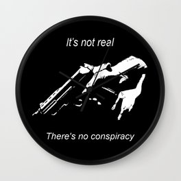 It's not real. There's no conspiracy - thriller, movie,sarcastic - Theory Wall Clock