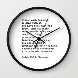 Ralph Waldo Emerson, Finish Each Day Inspirational Quote Wall Clock