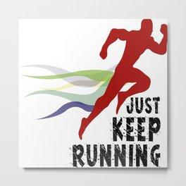 keep running Metal Print