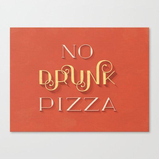 No Drunk Pizza Canvas Print