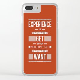 Lab No. 4 Experience is what you get when you didn't get what you wanted Quote Poster Clear iPhone Case