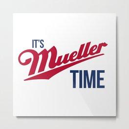 Mueller Time Metal Print