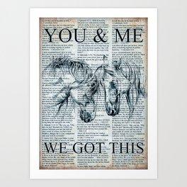 Animals Horse We Got This Art Print