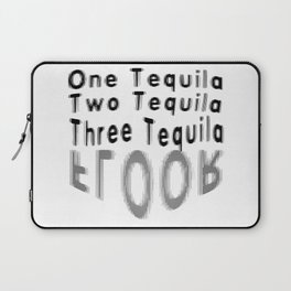 One Tequila Two Tequila Three Tequila FLOOR Laptop Sleeve
