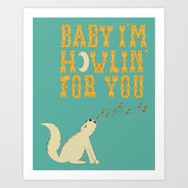 Howlin for You Art Print
