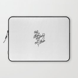 Hey is anybody out there?   [black] Laptop Sleeve