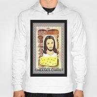 christ Hoodies featuring CHEESES CHRIST by Kathead Tarot/David Rivera