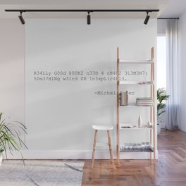 LEET SPEAK: Michel Faber Inexplicable Quote Wall Mural