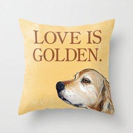 Love is Golden Throw Pillow