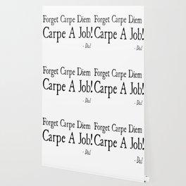 Carpe A Job Wallpaper