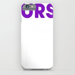 Irreverent I Am a Nurse I Solve Problems You Don't KNow you Have iPhone Case