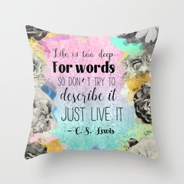 Life is too Deep for Words CS Lewis Throw Pillow