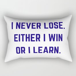 i never lose - either i win or i learn Rectangular Pillow
