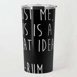Trust Me - RUM Travel Mug