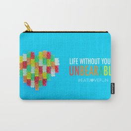 Life Without You is Unbearable Carry-All Pouch