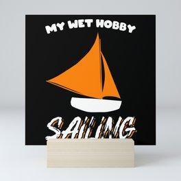 My Hobby Is Sailing Sailboat Mini Art Print