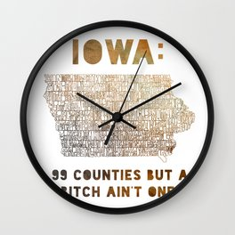 99 Counties But A Bitch Ain't 1 Wall Clock
