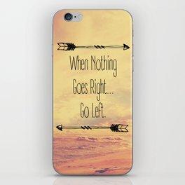 Go Left. iPhone Skin