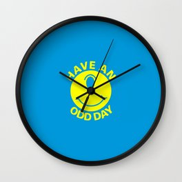 Have an Odd Day Wall Clock