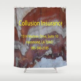 Collusion Insurance Shower Curtain