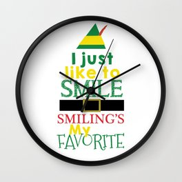 I just like to Smile - Buddy the Elf Wall Clock