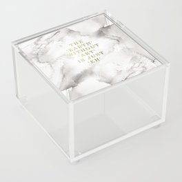 The earth without art is just 'eh' Acrylic Box